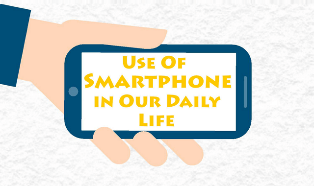 Role of Smartphones in our daily lives